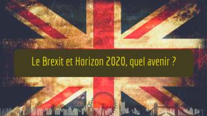 Brexit et H2020: quel avenir ?