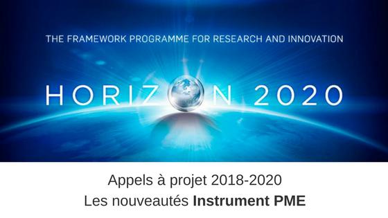H2020 Nouveautés Instrument PME pour les appels à projet 2018-2020