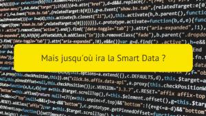 jusqu'où ira la smart data ?