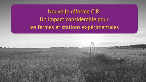Réforme CIR sur les fermes et stations expérimentales
