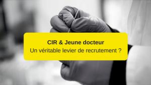 CIR et le statut Jeune docteur