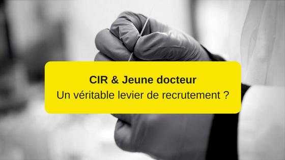 CIR et Jeune docteur
