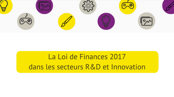 Projet Loi Finance 2017 dans le secteur R&D Innovation