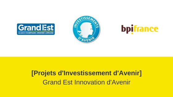 PIA Grand Est Innovation Avenir