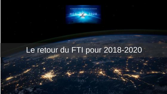 H2020 Retour du FTI pour le programme 2018-2020