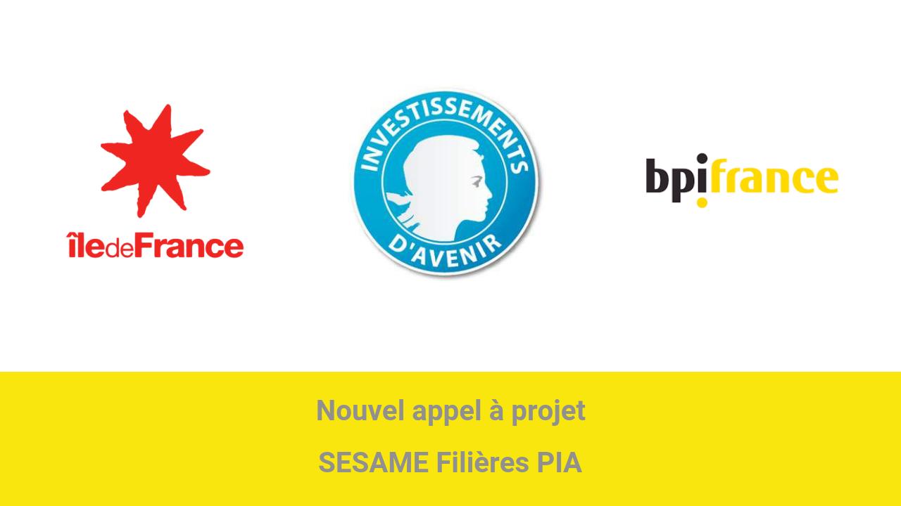 Nouvel appel projet SESAME Filières PIA