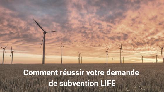 Comment réussir votre demande de subvention LIFE