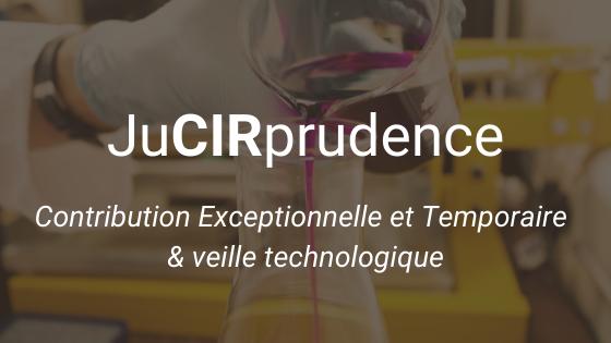 JuCIRprudence Contribution Exceptionnelle et Temporaire & veille technologique