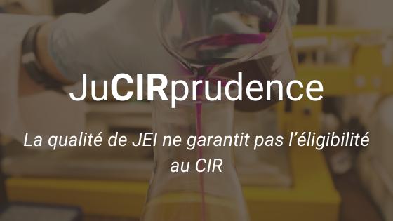 JuCIRprudence La qualité de JEI ne garantit pas l'éligibilité au CIR