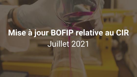 Mise à jour BOFIP relative au CIR - juillet 2021