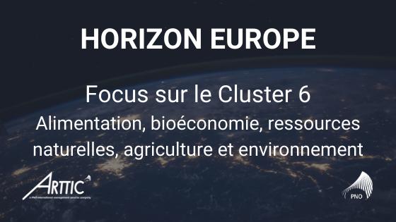 Horizon Europe - Focus sur Cluster 6
